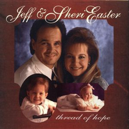 Thread Of Hope  [Music Download] -     By: Jeff Easter, Sheri Easter