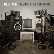 Speaking Louder Than Before  [Music Download] -     By: Jeremy Camp