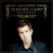 Restored (Deluxe Gold Edition)  [Music Download] -     By: Jeremy Camp