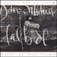 Hiding Place  [Music Download] -     By: John Michael Talbot