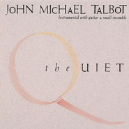 The Quiet  [Music Download] -     By: John Michael Talbot