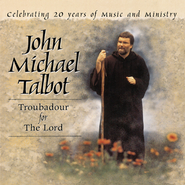 Healer Of My Soul (Troubadour For The Lord 20 Yrs Album Version)  [Music Download] -     By: John Michael Talbot