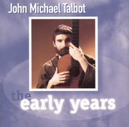 The Early Years - J.M. Talbot  [Music Download] -     By: John Michael Talbot