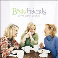 Best Of Friends  [Music Download] -     By: Joyce Karen & Sheri