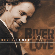 River of Love  [Music Download] -     By: Kevin Hammel