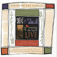 Renewing The Heart Live  [Music Download] -     By: Kim Hill
