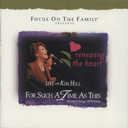 For Such A Time As This (Renewing The Heart Live 2 Album Version)  [Music Download] -     By: Kim Hill