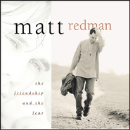 The Friendship And The Fear  [Music Download] -     By: Matt Redman