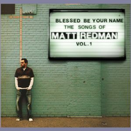 Blessed Be Your Name  [Music Download] -     By: Matt Redman