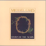 Known By the Scars  [Music Download] -     By: Michael Card