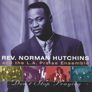 Don't Stop Praying  [Music Download] -     By: Norman Hutchins