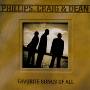 Favorite Songs Of All  [Music Download] -     By: Phillips Craig & Dean