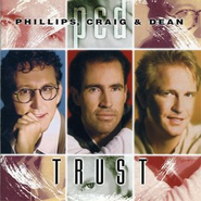 Trust  [Music Download] -     By: Phillips Craig & Dean