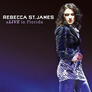 aLIVE in Florida  [Music Download] -     By: Rebecca St. James