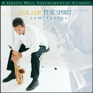 Sax For The Spirit  [Music Download] -     By: Sam Levine