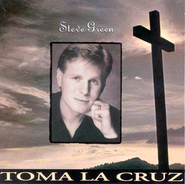 Toma La Cruz  [Music Download] -     By: Steve Green