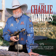 How Sweet The Sound  [Music Download] -     By: Charlie Daniels