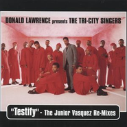 Testify - Single  [Music Download] -     By: Donald Lawrence, The Tri-City Singers