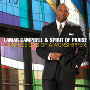 Confessions of a Worshipper  [Music Download] -     By: Lamar Campbell & Spirit of Praise