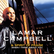 More Than Anything (Lamar Campbell 2000 Album Version)  [Music Download] -     By: Lamar Campbell & Spirit of Praise