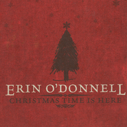 Christmas Time Is Here  [Music Download] -     By: Erin O'Donnell