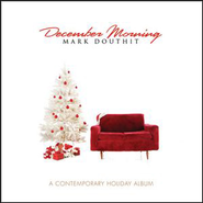 Christmas Time Is Here (December Morning Album Version)  [Music Download] -     By: Mark Douthit