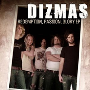 Redemption, Passion, Glory EP  [Music Download] -     By: Dizmas