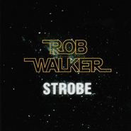 Strobe  [Music Download] -     By: Rob Walker