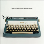 A Small Noise  [Music Download] -     By: The Juliana Theory