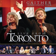 Live From Toronto  [Music Download] -     By: Bill Gaither, Gloria Gaither, Homecoming Friends