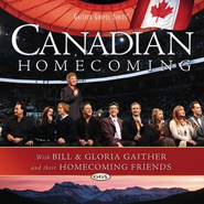 Canadian Homecoming  [Music Download] -     By: Bill Gaither, Gloria Gaither, Homecoming Friends