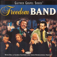 Freedom Band  [Music Download] -     By: Bill Gaither, Gloria Gaither, Homecoming Friends