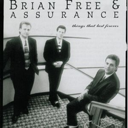 Things That Last Forever  [Music Download] -     By: Brian Free & Assurance