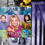 Triumph  [Music Download] -     By: Karen Peck & New River
