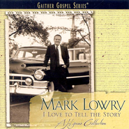 Count Your Blessings (I Love To Tell The Story Album Version)  [Music Download] -     By: Mark Lowry