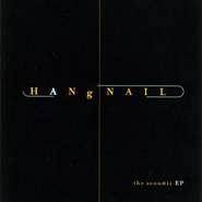 The Acoustic EP  [Music Download] -     By: Hangnail