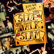 And We Drive  [Music Download] -     By: Side Walk Slam