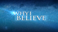 Why I Believe Promo