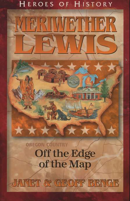 Heroes of History: Meriwether Lewis, Off The Edge Of The Map