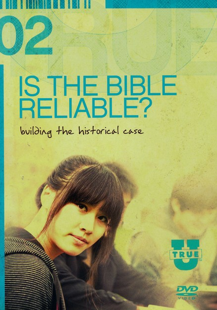 TrueU 02: Is the Bible Reliable? Building the Historical Case Small Group Curriculum