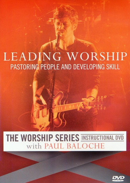 Leading Worship: Pastoring People and Developing Skill