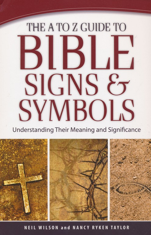 The A To Z Guide To Bible Signs And Symbols Understanding Their