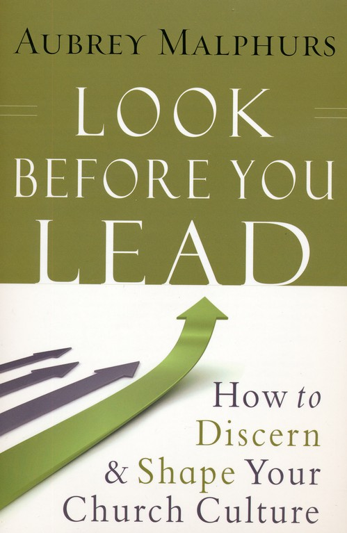 Look Before You Lead: How to Discern & Shape Your   Church Culture