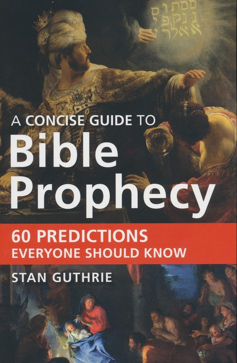 Image result for A Concise Guide to Bible Prophecy by Stan Guthrie