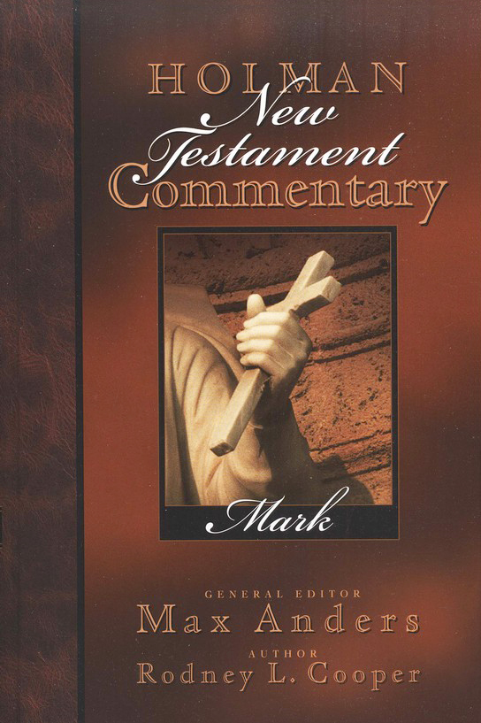 Mark: Holman New Testament Commentary [HNTC]