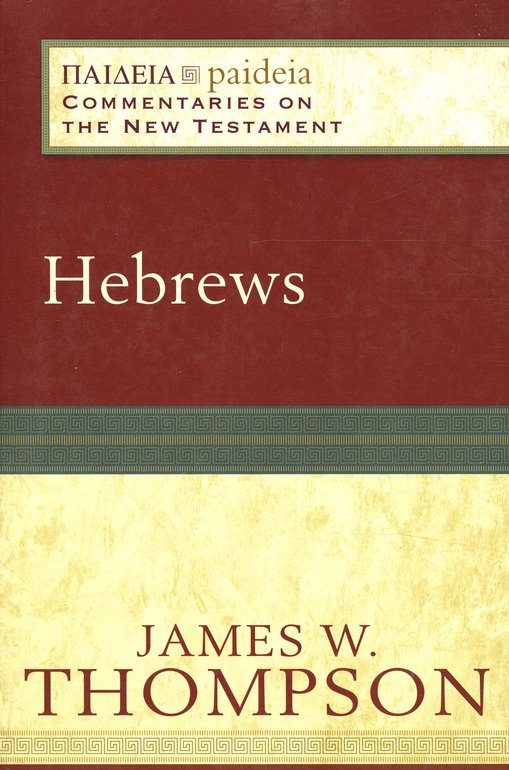 Hebrews: Paideia Commentaries on the New Testament [PCNT]