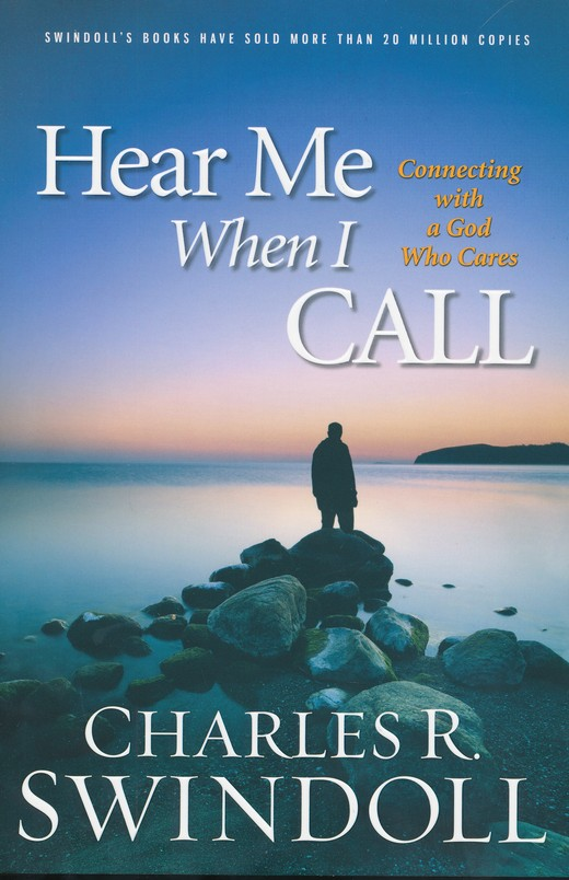 Hear Me When I Call: Connecting with a God Who Cares