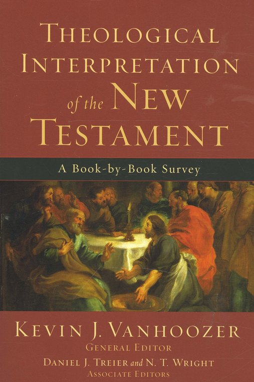 Theological Interpretation of the New Testament: A Book-by-Book Survey