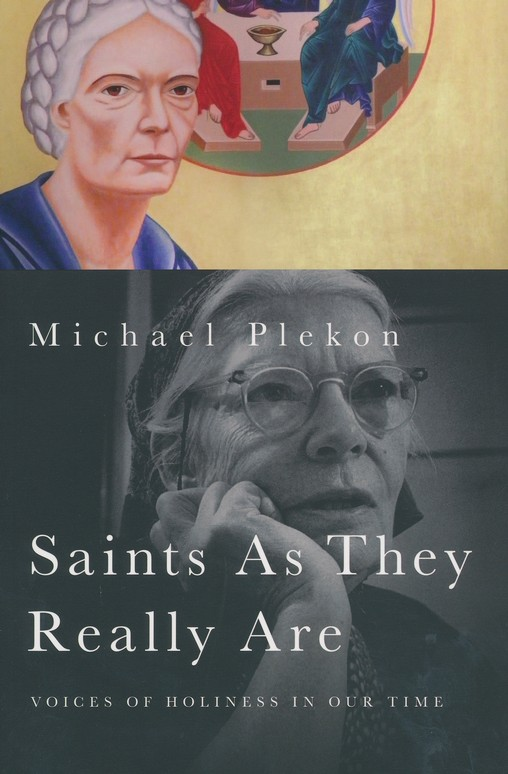 Saints As They Really Are: Voices of Holiness in Our Time