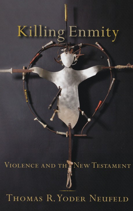Killing Enmity: Violence and the New Testament
